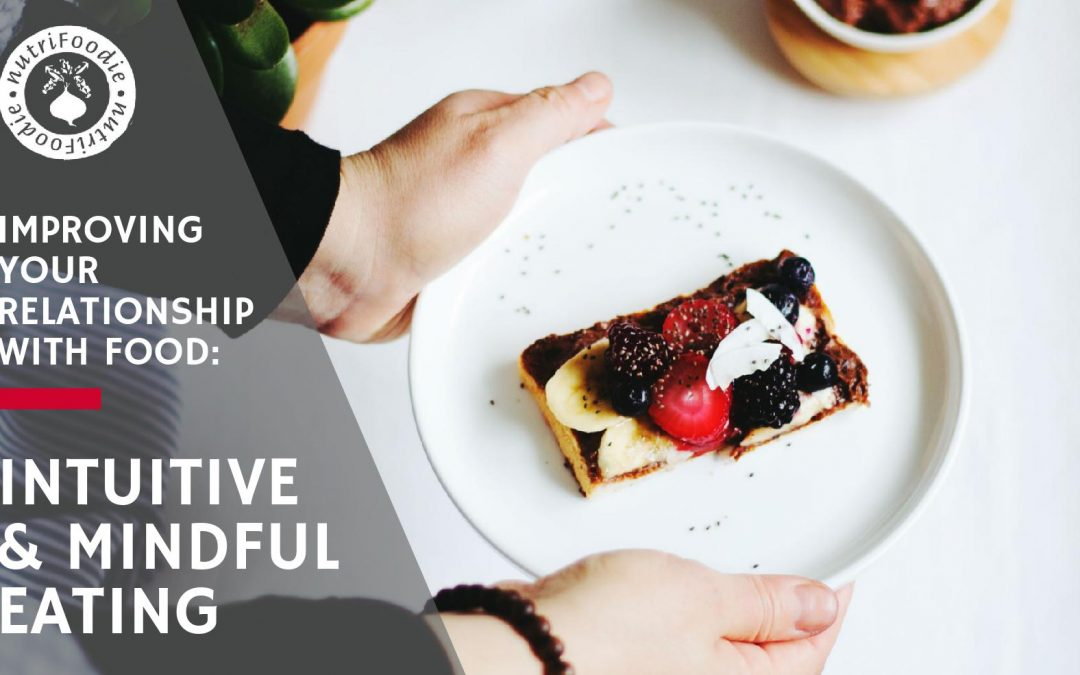 Intuitive and Mindful Eating: Improve Your Relationship with Food
