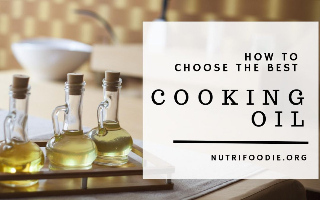 Cooking Oil: How To Choose The Best & Highest Quality