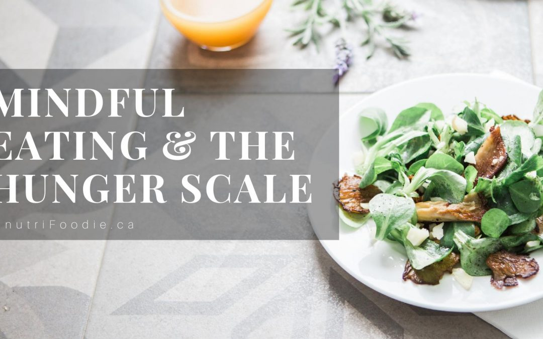 How to Practice Mindful Eating using the Hunger Scale