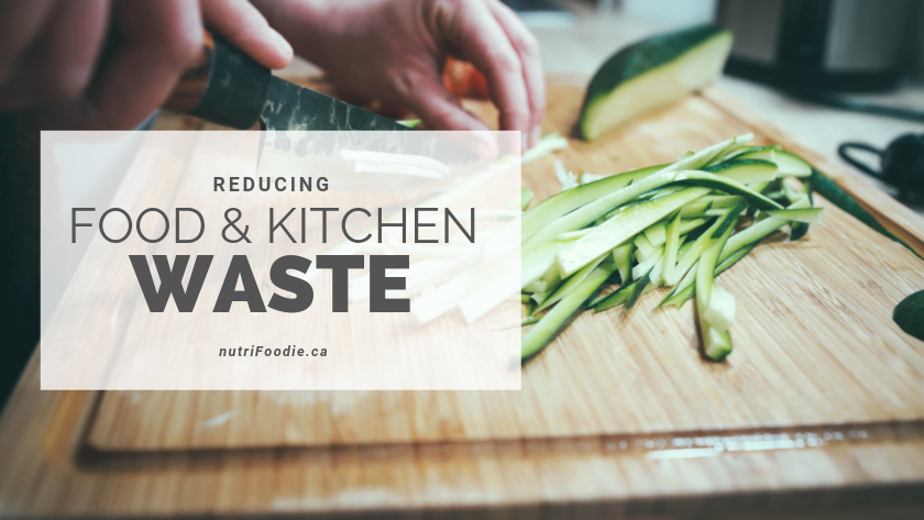 Reducing Kitchen and Food Waste