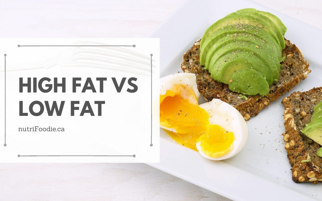 High-fat vs Low-fat: What's healthier? Nutrition Month