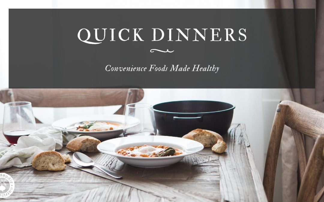 7 Tips for Quick Dinners: Convenience Foods Made Healthy
