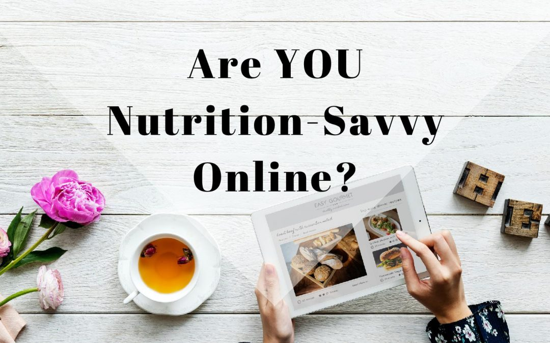 Are You Nutrition Savvy Online? How to know if the nutrition info is true