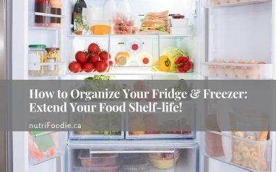 How to Organize Your Fridge & Freezer: Extend Your Food Shelf-life!