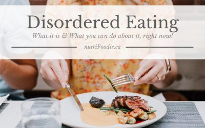 What's Disordered Eating & What Can You Do About It, Right Now!