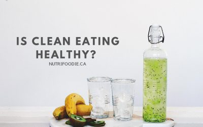 Is Clean Eating Healthy For You?